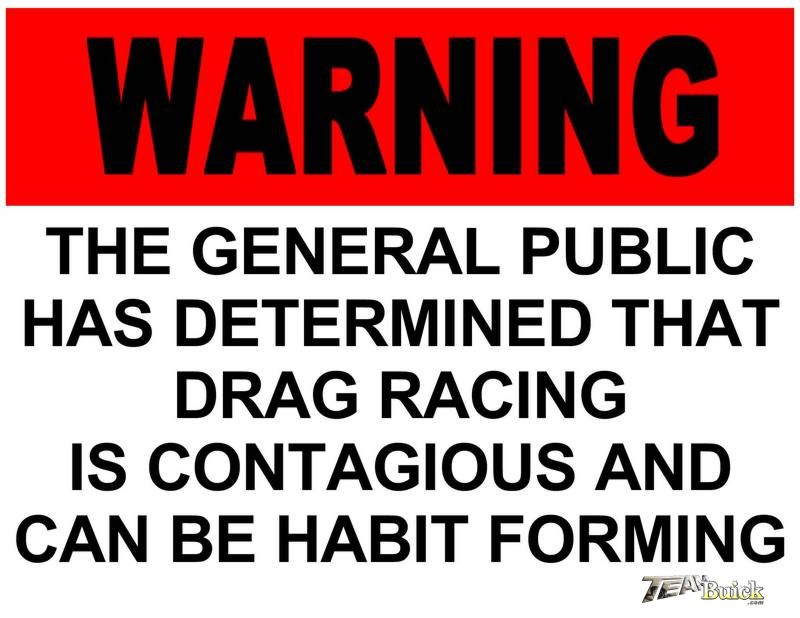 Warning, Drag Racing is Contagious
